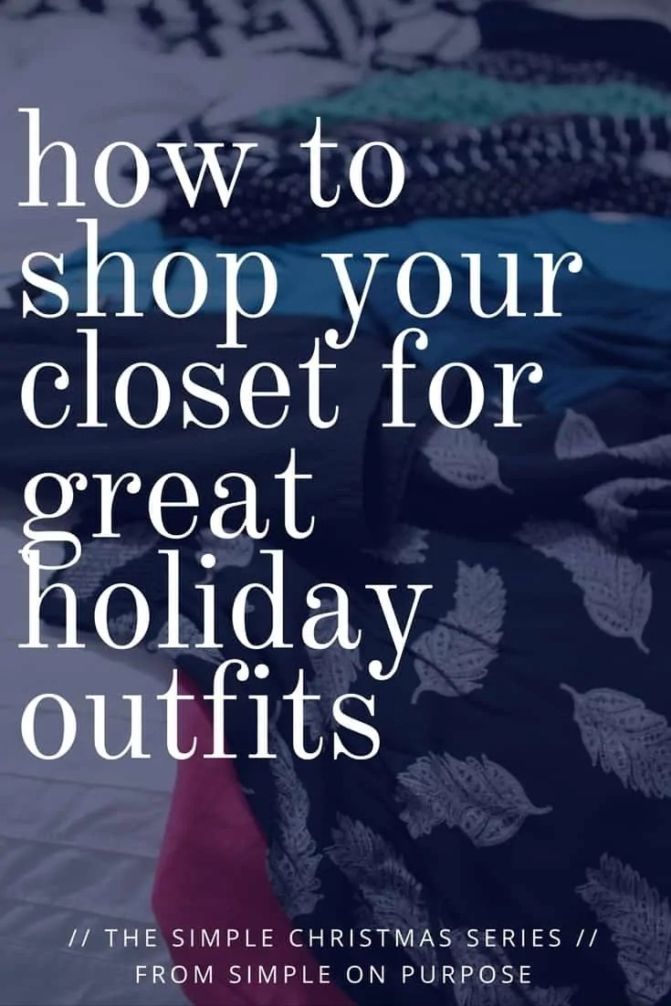 ac1746f2143e How to Shop Your Closet for Great Holiday Outfits - Simple on Purpose