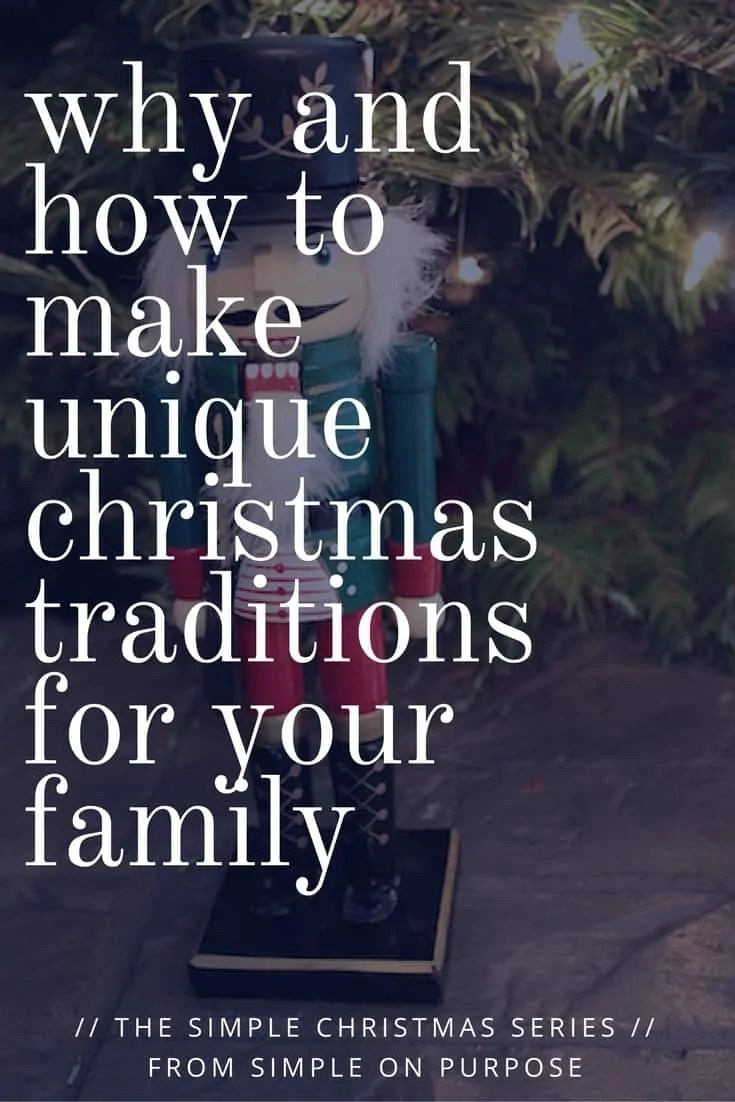 Why and How to Make Unique Christmas Traditions for Your Family