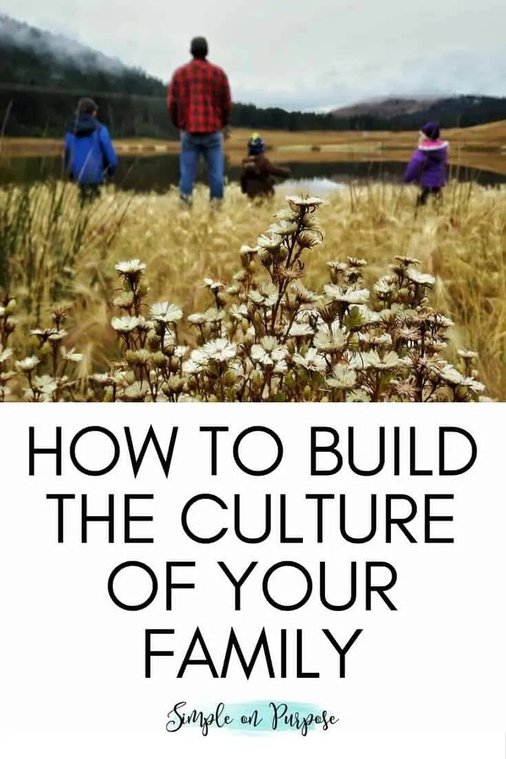 How to Build the Culture Of Your Family