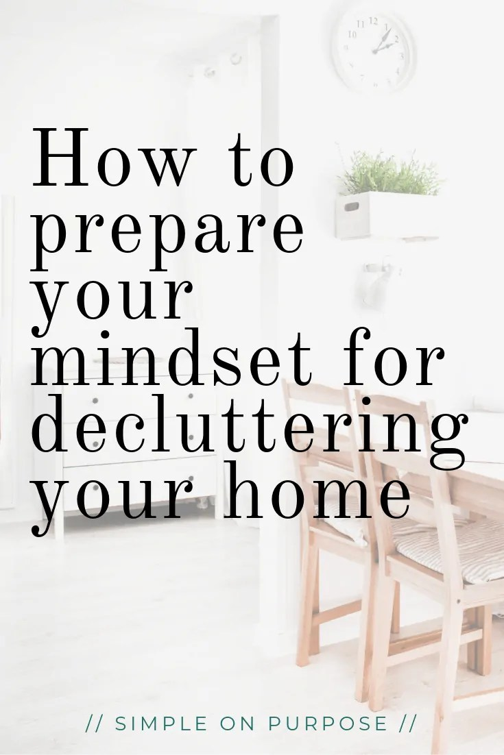 How to prepare your mindset for decluttering your home