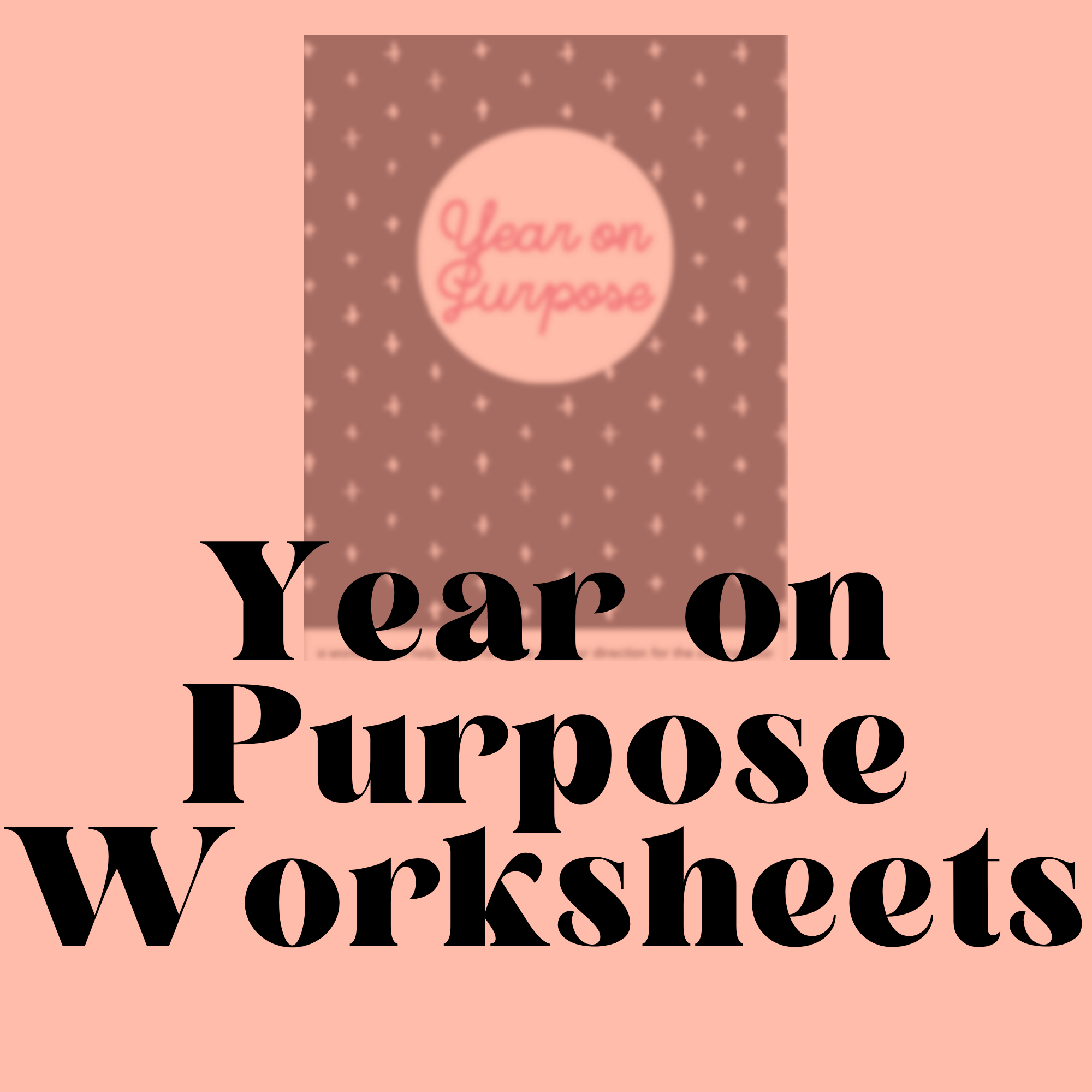 Plan Your Year Life On Purpose Worksheets Simple On Purpose