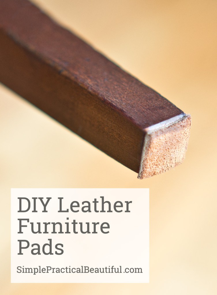 Make your own leather furniture pads and protect your floors |SimplePracticalBeautiful.com