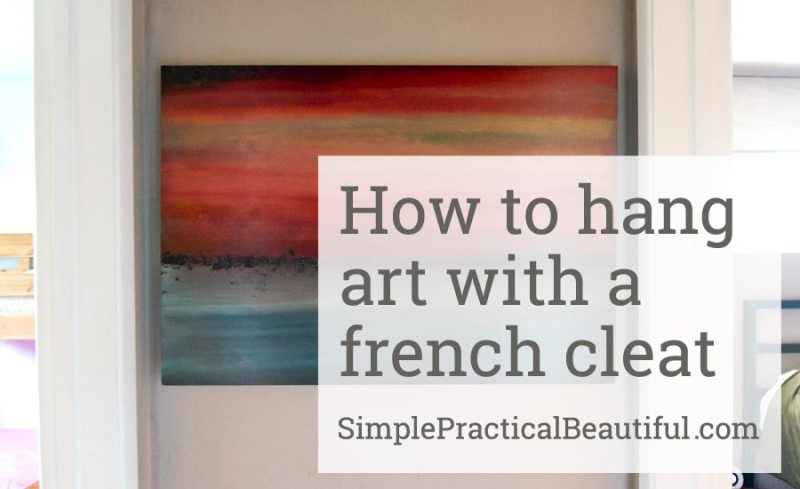 How to hang art with a french cleat   SimplePracticalBeautiful.com