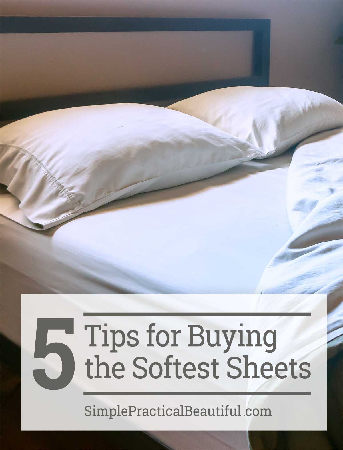 How To Buy The Best Sheets For Your Bed Simple Practical Beautiful