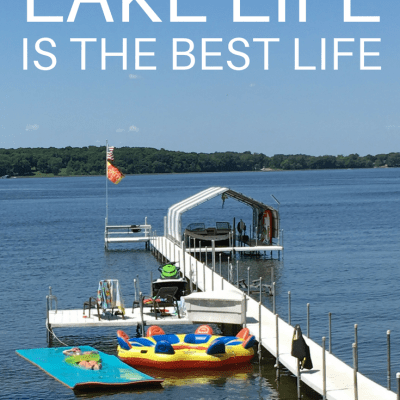 10 Reasons Why Lake Life is the Best Life