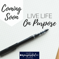 Coming Soon!  Live Your Life on Purpose
