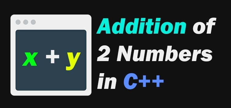c++ program to add 2 numbers
