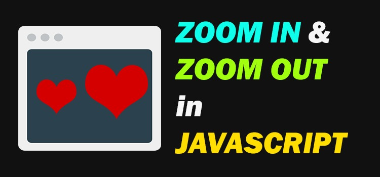 Zoom In & Zoom Out Animations Effect using JavaScript