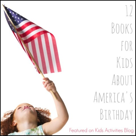 12 Books for Kids about America's Birthday