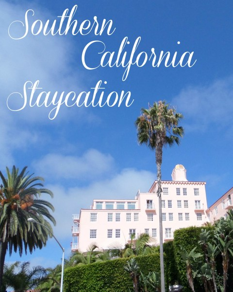 Southern California Staycation - Simple Sojourns