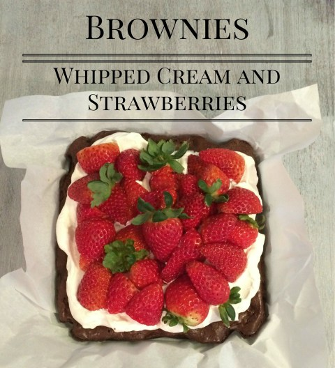 Brownies with Whipped Cream and Strawberries - Simple Sojourns