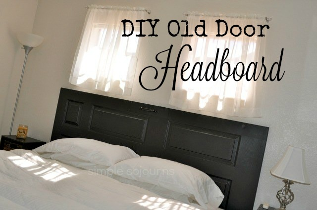 DIY Old Door Headboard - Simple Sojourns