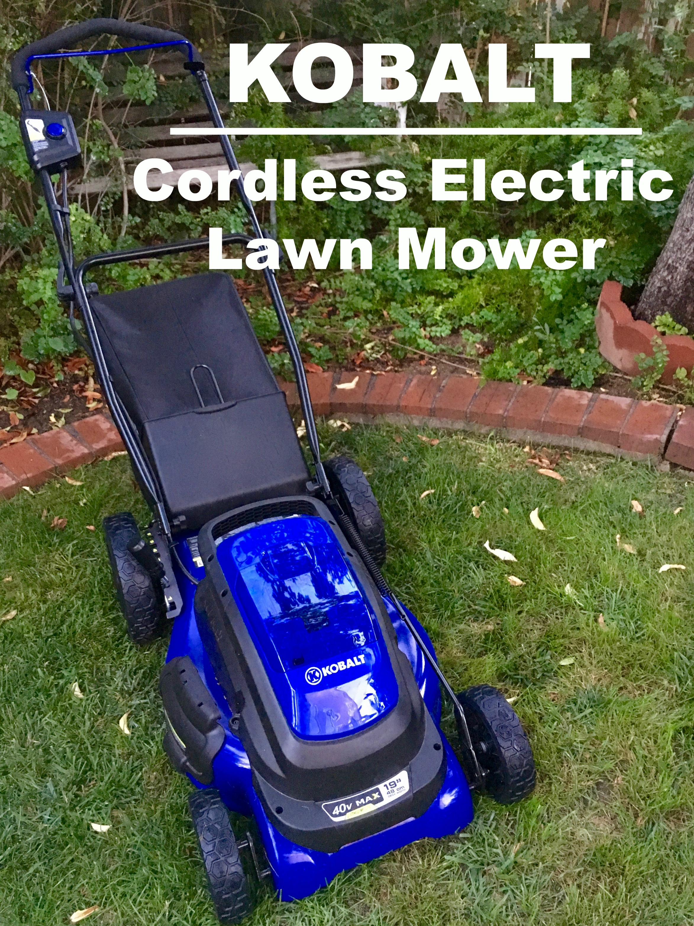 Kobalt Cordless Electric Lawn Mower - Simple Sojourns
