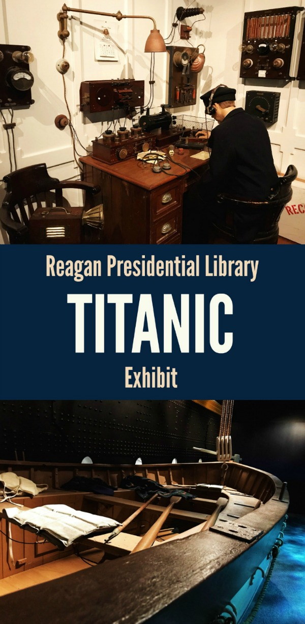 Ronald Reagan Presidential Library and Museum TITANIC Exhibit - Simple Sojourns