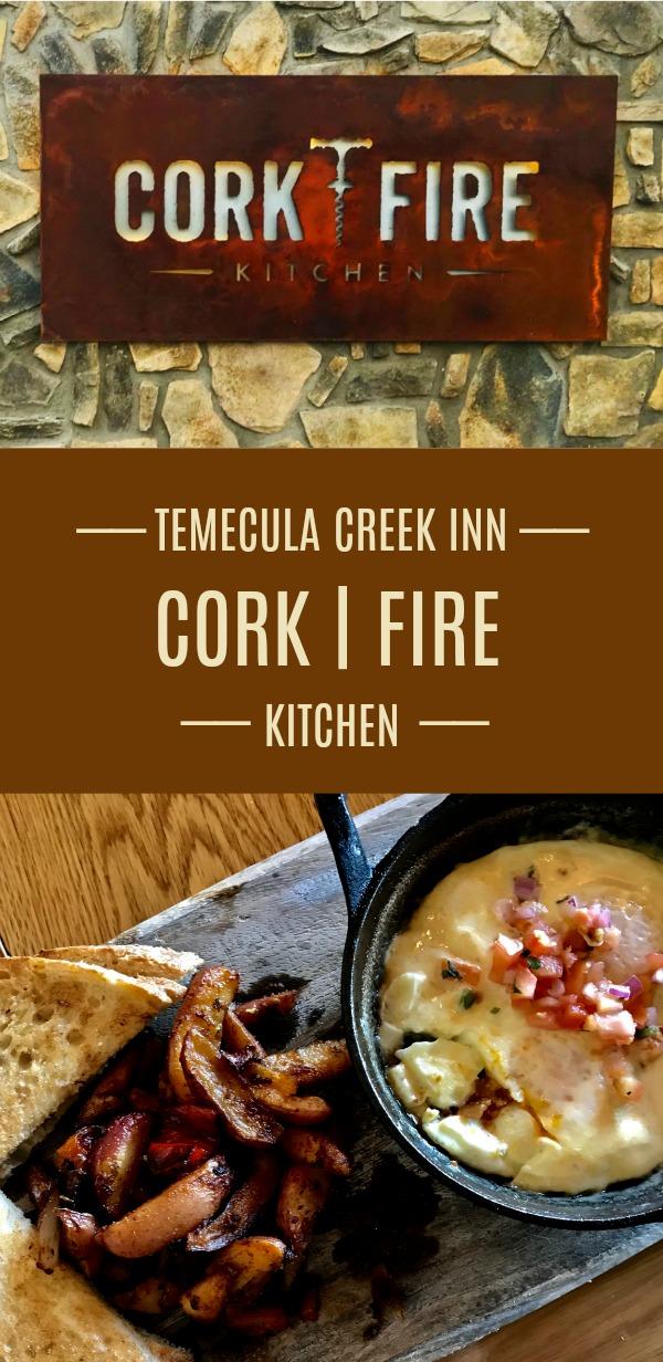 Cork Fire Kitchen - Simple Sojourns #restaurants #SoCal #SouthernCalifornia #Temecula #TemeculaCreekInn