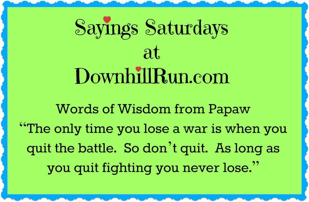 Sayings Saturdays words of wisdom