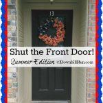 Shut the Front Door – Summer Edition!