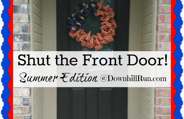 Shut the Front Door – Summer Edition!