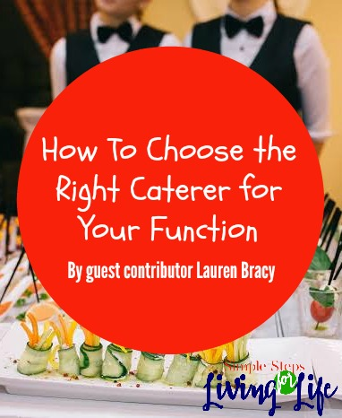 How to choose the right caterer.