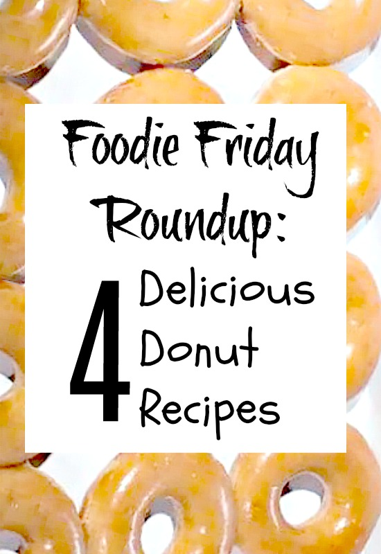 Love donuts? Check out the Foodie Friday Roundup for the perfect recipe.