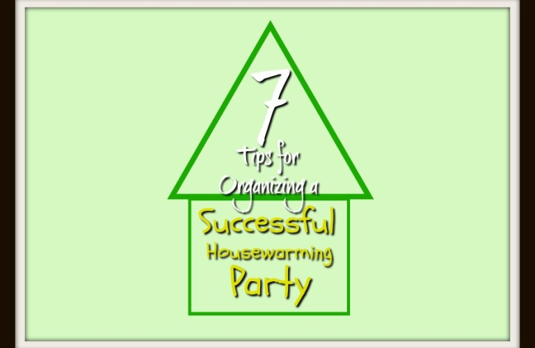 7 Tips for Organizing a Successful Housewarming Party