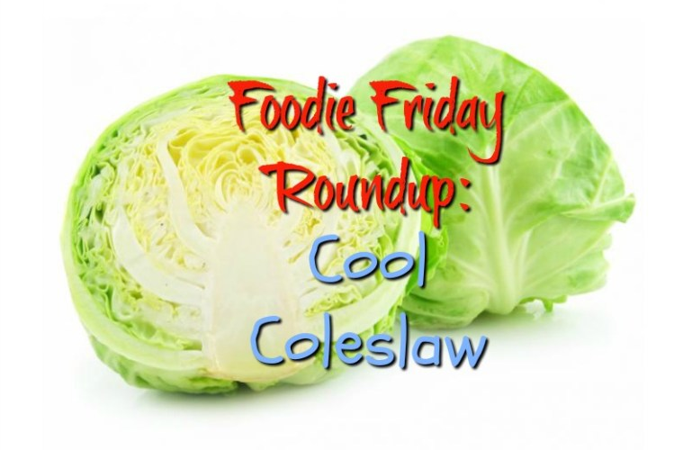 Foodie Friday Roundup:  Cool Coleslaw