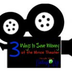 3 Ways to Save Money at the Movie Theater