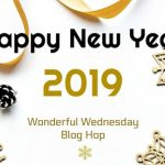Wonderful Wednesday – 1st Blog Hop of 2019!!!