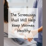 The Screenings that Will Help Keep Women Healthy