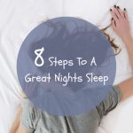 8 Steps To A Great Nights Sleep