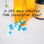 Is CBD more effective than prescription drugs?
