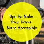 Tips to Make Your Home More Accessible