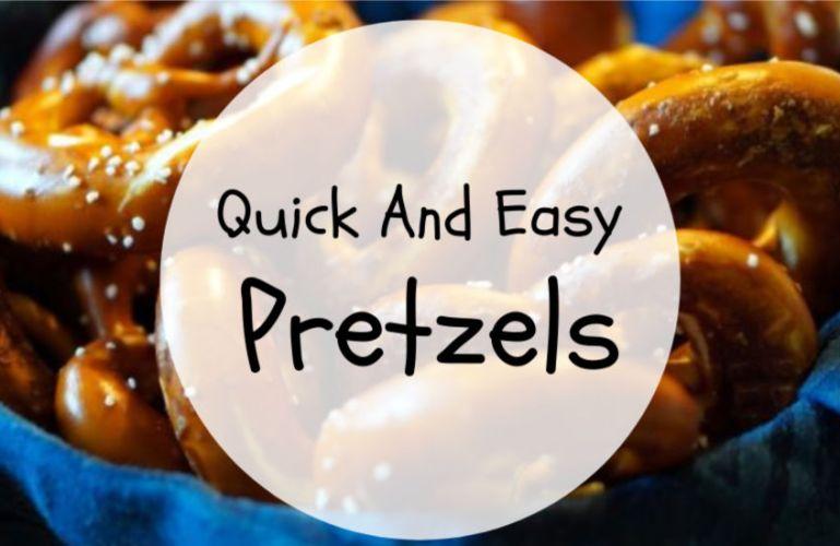 Quick And Easy Pretzels