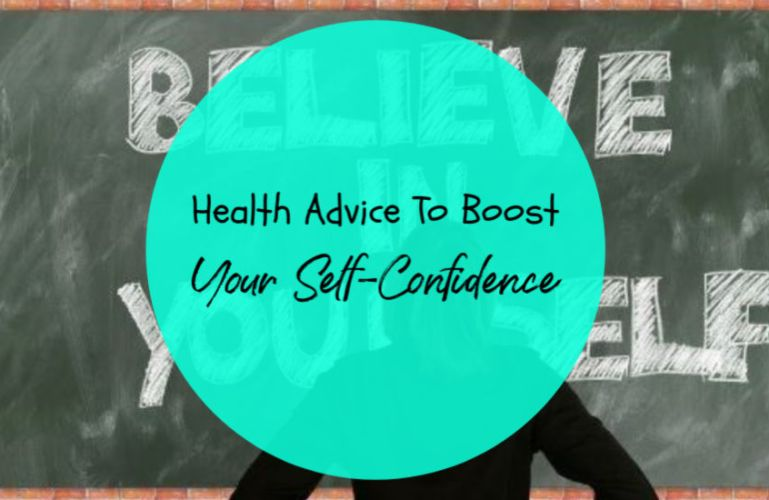 Health Advice To Boost Your Self-Confidence