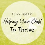 Quick Tips On Helping Your Child To Thrive