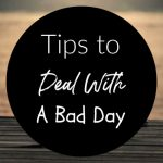 Tips to Deal With a Bad Day