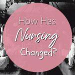How Has Nursing Changed?