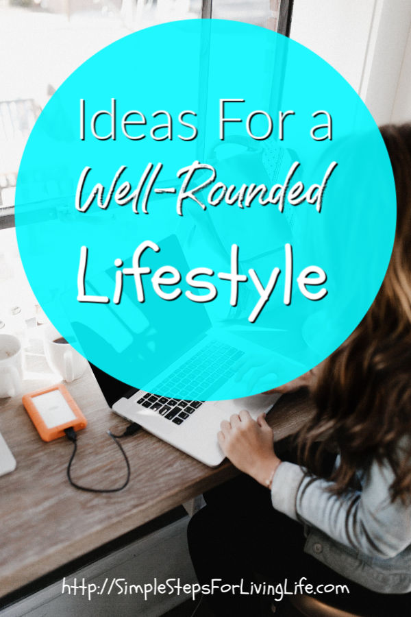 Ideas for a Well Rounded Lifestyle featured