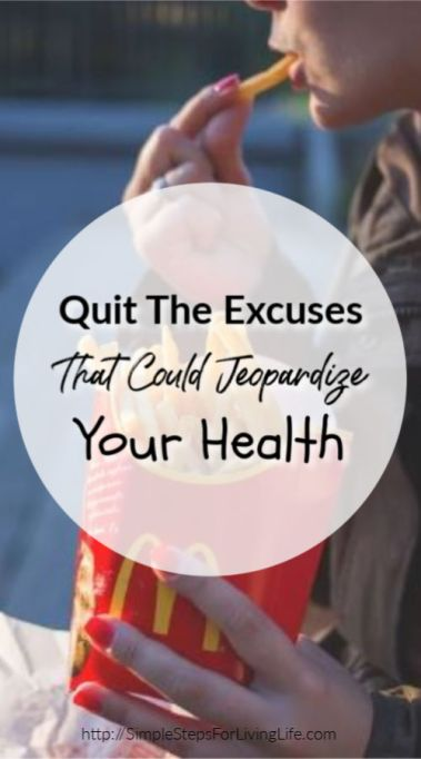 Quit The Excuses That Could Jeopardize Your Health