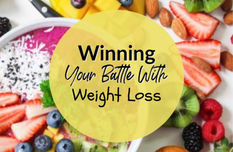 Winning Your Battle With Weight Loss