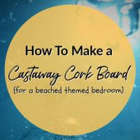 How To Make a Castaway Cork Board