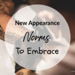 New Appearance Norms To Embrace