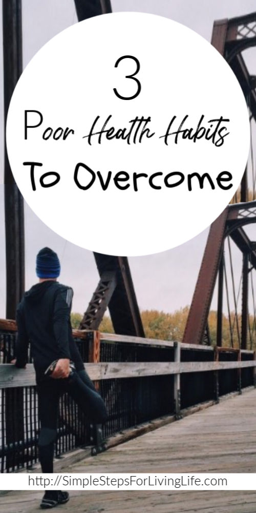 3 Poor Health Habits To Overcome 1