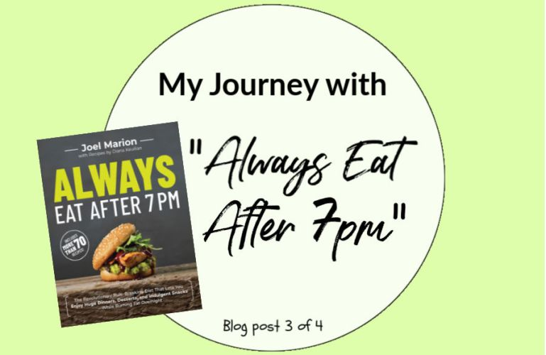 """I'M ALL IN WITH """"ALWAYS EAT AFTER 7 PM"""" (POST 3 OF 4)"""