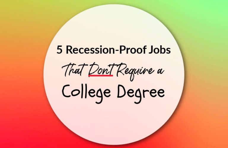 5 Recession-Proof Jobs That Don't Require a College Degree