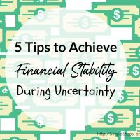 5 Tips to Achieve Financial Stability During Uncertainty
