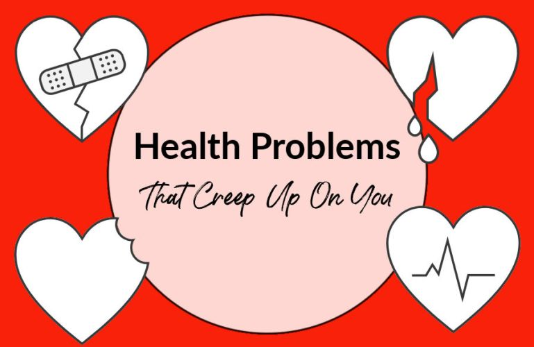 Health Problems That Creep Up On You