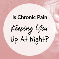 Is Chronic Pain Keeping You Up At Night?