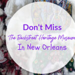 Don't Miss The Backstreet Heritage Museum In New Orleans