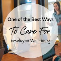 One of the Best Ways To Care For Employee Well-Being